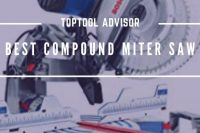 Best Compound Miter Saw